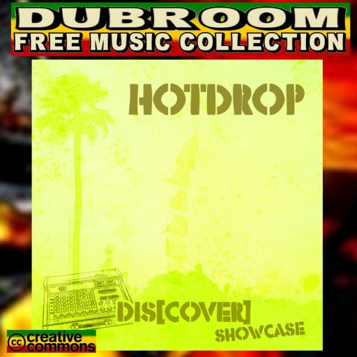 HOT DROP - DIS(COVER) SHOWCASE
